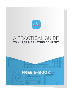 A Practical Guide To Killer Marketing Content